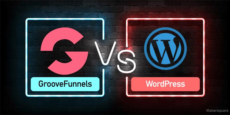 groovefunnels vs wordpress